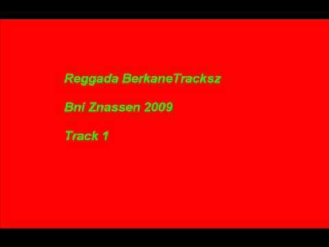 BerkaneTracksz - Reggada Bni Znassen 2009
