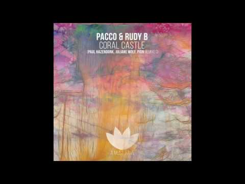 Pacco & Rudy B - Coral Castle (Paul Hazendonk Remix)