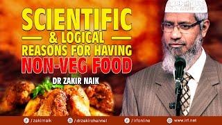 SCIENTIFIC & LOGICAL REASONS FOR HAVING NON-VEG FOOD - DR ZAKIR NAIK