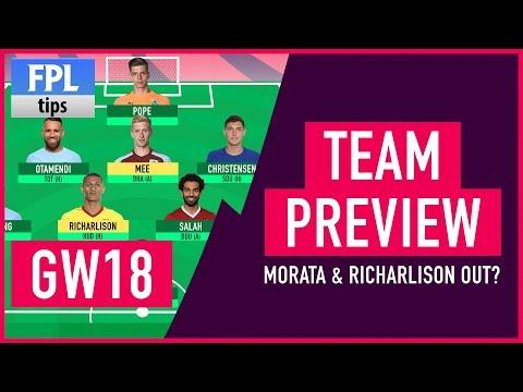 GAMEWEEK 18: TEAM SELECTION | Morata & Richarlison Injured? | Fantasy Premier League 2017/18