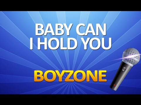 Boyzone - Baby Can I Hold You KARAOKE