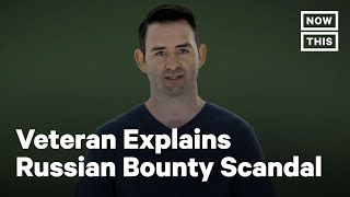 Army Vet Breaks Down the Russian Bounty Scandal | NowThis