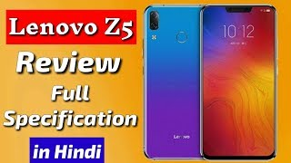 Lenovo Z5 Full Specification, Features And Price In India   Full Review In Hindi