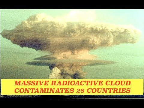 "Massive Radioactive Cloud Contaminates 28 Countries & Authorities Says ""Don't Worry, Be Happy"""