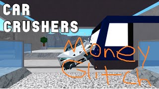Roblox Car crushers v.2.0 Money Glitch