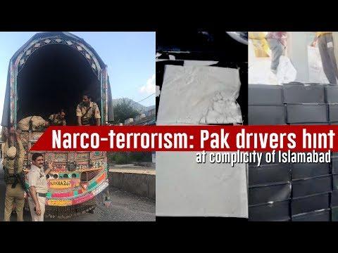Narco-terrorism: Pak drivers hint at complicity  of Islamabad
