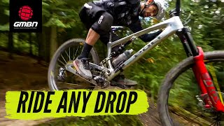 How To Ride Aฑy Drop Off On Your MTB | Mountain Bike Skills