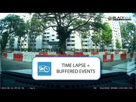 BlackVue Time Lapse + Buffered Event With DR900S-2CH