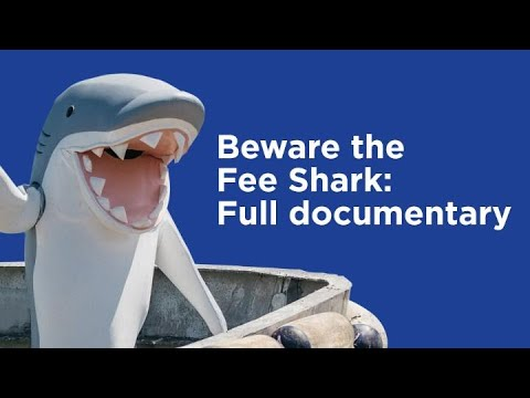 Beware the Fee Shark: Full documentary