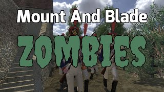 Mount & Blade: Napoleonic Wars - Zombies! - Brainssss!!
