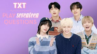 TXT Reveal Their Dream Collab, Fave K-Pop Group, Love Song and More | 17 Questions | Seventeen