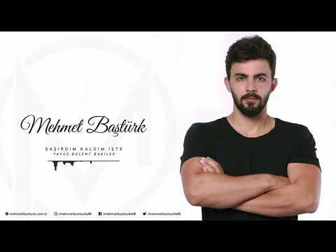 Mehmet Baştürk | Şaşırdım Kaldım İşte - Yavuz Bülent Bakiler