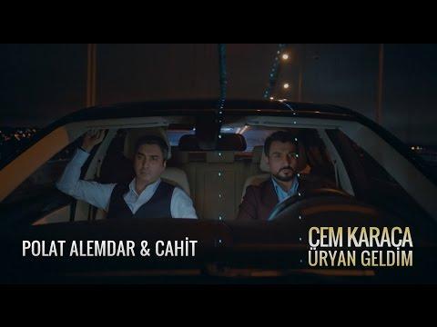 """Polat Alemdar ve Cahit """"Cem Karaca - Uryan Geldim"""" dinliyor!"""