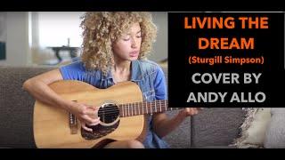Andy Allo - Living The Dream - Sturgill Simpson Cover