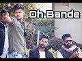 Oh bande   dilraj Dhillon   kartik sachdeva  Ravinder gujjar  official music video 2018