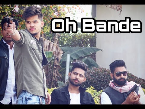 Oh bande | dilraj Dhillon | kartik sachdeva |Ravinder gujjar |official music video 2018
