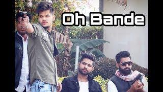 Oh bande | dilraj Dhillon | kartik sachdeva |Ravinder gujjar |official music 2018