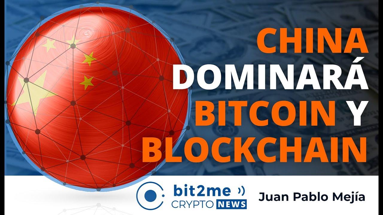 ? ?? CHINA dominará BITCOIN y BLOCKCHAIN