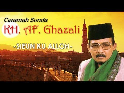 Ceramah Sunda KH  A F  Ghazali  -Sieun Ku Alloh- (Takut kepada Allah)