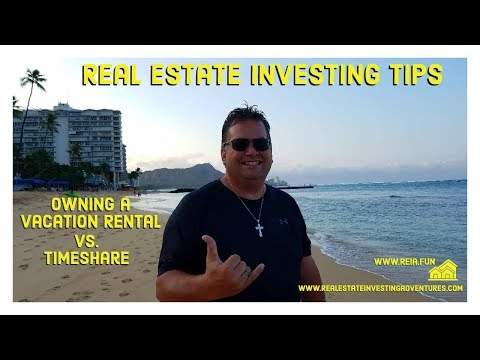 Real Estate Investing - Timeshares vs. Real Estate Investment Property