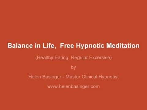 Free Hypnotic Meditation:  Balance your Life with regular healthy eating and exercise
