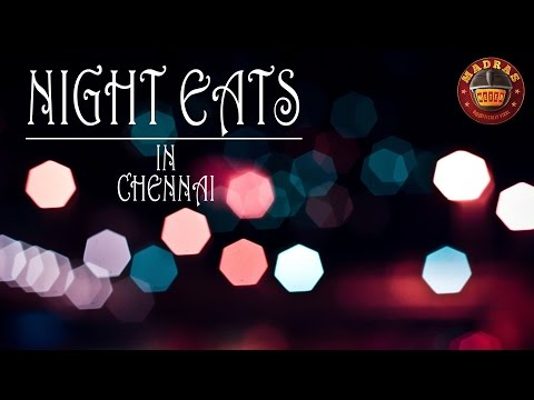 Night Eats In Chennai | Madras Meter