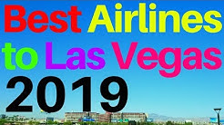 Top 3 Best Airlines For Flights to Las Vegas 2019