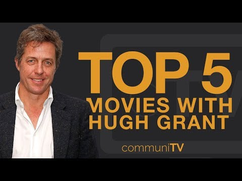 TOP 5: Hugh Grant Movies