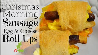 Christmas Breakfast I Sausage Egg and Cheese Roll Ups I How to make Breakfast Crescents