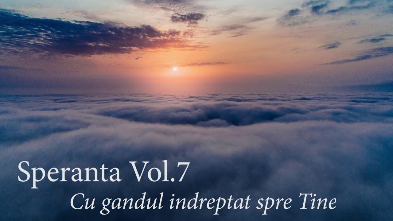 Speranta - Cu gandul indreptat spre Tine - Marius Gorcea