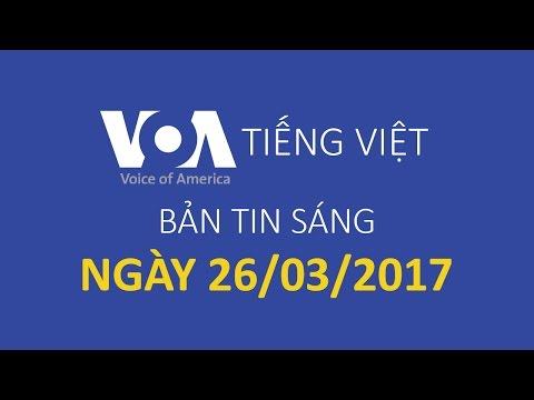 Phát thanh VOA - Tin tức sáng ngày 26/3/2017
