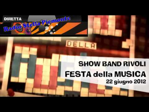 Show Band Rivoli alla Festa della Musica 2012 – Presentazione di Radio Stella Piemonte