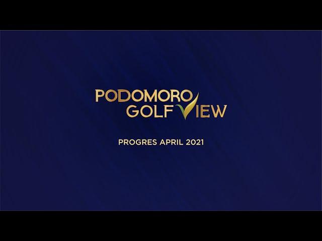 PROGRES PODOMORO GOLF VIEW APRIL 2021