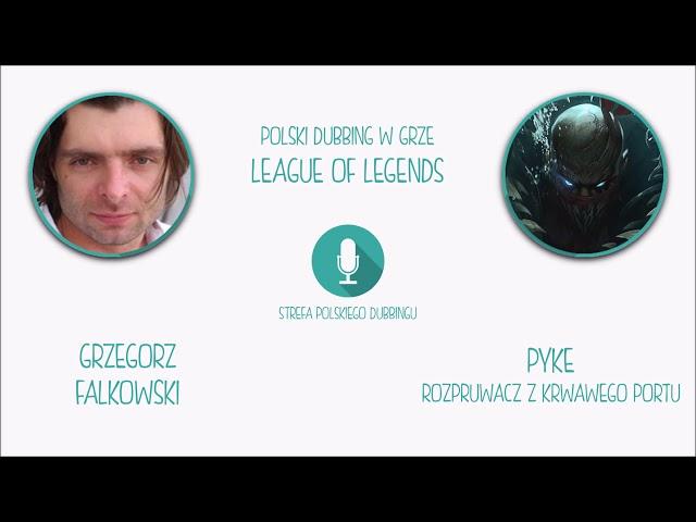 Polski Dubbing w grze League of Legends - Grzegorz Falkowski jako Pyke, Rozpruwacz z Krwawego Portu