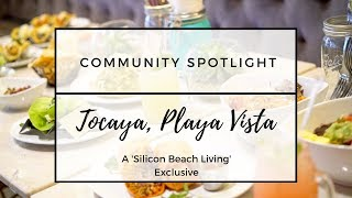 Playa Vista Heats Up Its Dining Scene w/ Tocaya Playa Vista!