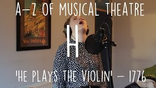 || A-Z of Musical Theatre || He Plays the Violin || 1776 ||
