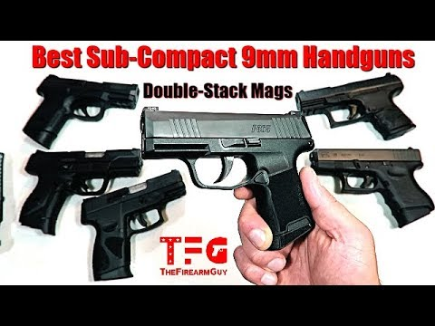 The 15 Best Sub-Compact 9mm Handguns (Double Stack Mags) - TheFireArmGuy