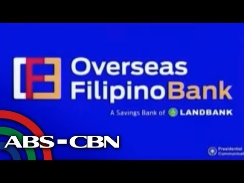Early Edition: Overseas Filipino Bank a one-stop-shop for Filipinos abroad