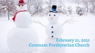 February 21, 2021 - Sunday Worship Service
