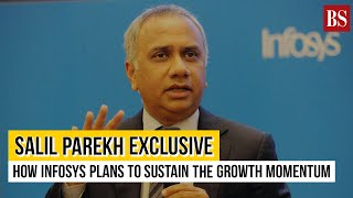 Salil Parekh Exclusive: How Infosys plans to sustain the growth momentum
