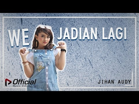 Download Jihan Audy - We Jadian Lagi    Mp4 baru