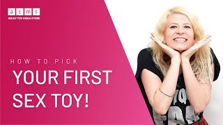 How to Pick Your First Sex Toy