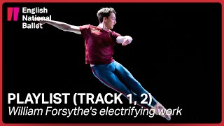 Playlist (Track 1, 2): On dancing William Forsythe's electrifying work | English National Ballet