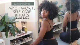 My 5 Favorite Self Care Rituals #blackgirlmagic
