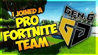 I JOINED A PROFESSIONAL FORTNITE TEAM (GEN. G ESPORTS - WHAT TO EXPECT)