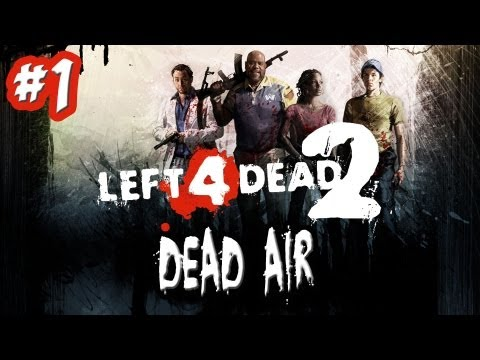 DEAD AIR ★ Left 4 Dead 2 (L4D2 Zombie Games)