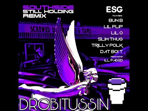 ESG - Southside Still Holding [remix] (screwed and chopped)