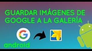 Guardar ImÁgenes De Google En GalerÍa| Android♡