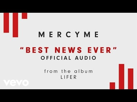MercyMe - Best News Ever (Audio) Mp3