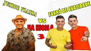 Baixar JUNIOR VIANNA VS FORRÓ DE QUALIDADE- NA ESCOLA 3